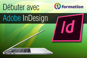 01formation Adobe Creative Cloud : débuter avec Adobe InDesign